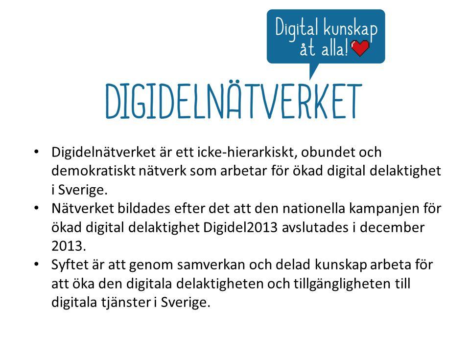 Digidels nationella samverkansledning 2015 Arbetet stöds 2015 av regeringen och IIS(Internetstiftelsen i Sverige Nätverket består av alla organisationer som vill samverka för ökad digital delaktighet.