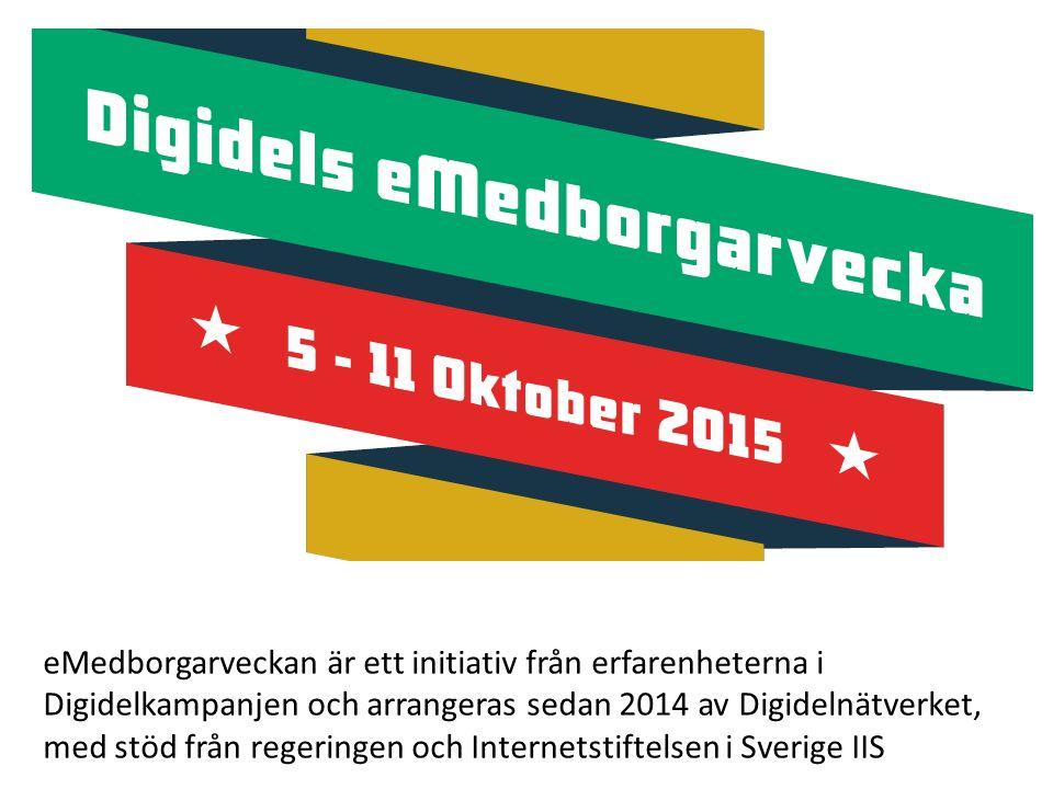 eMedborgarveckan är ett initiativ från erfarenheterna i Digidelkampanjen och arrangeras sedan 2014 av Digidelnätverket, med stöd från regeringen och Internetstiftelsen i Sverige IIS