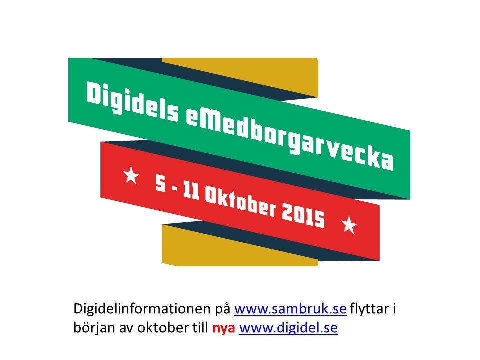 Digidelinformationen på www.sambruk.se flyttar i början av oktober till nya www.digidel.sewww.sambruk.sewww.digidel.se
