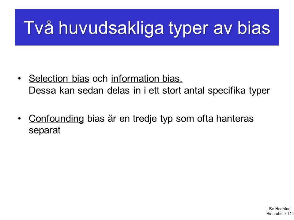 Två huvudsakliga typer av bias Selection bias och information bias.
