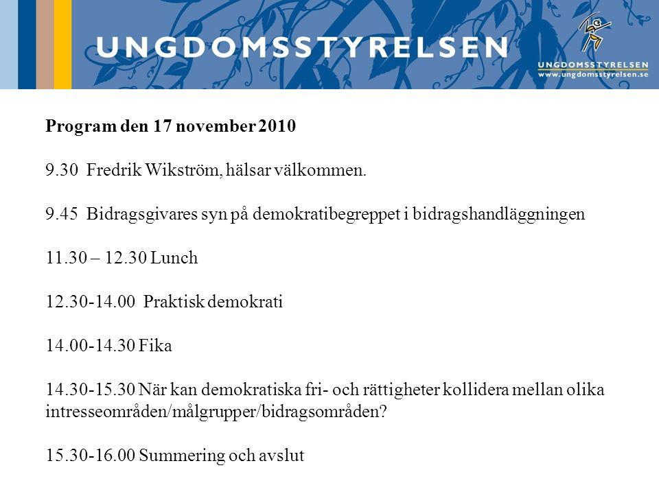 Program den 17 november 2010 9.30 Fredrik Wikström, hälsar välkommen.