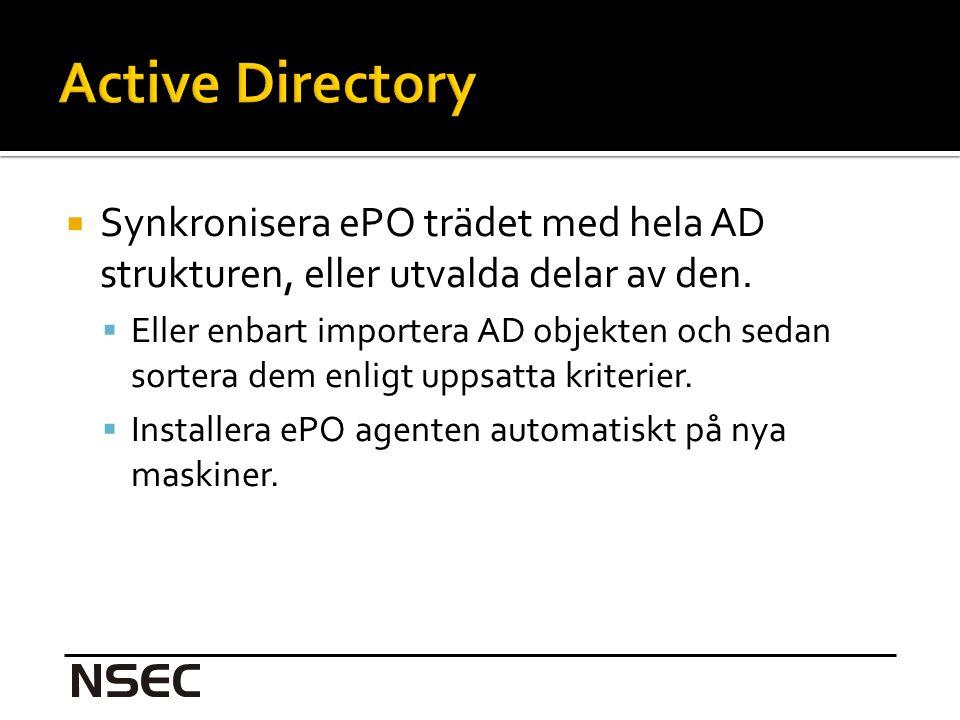  Synkronisera ePO trädet med hela AD strukturen, eller utvalda delar av den.
