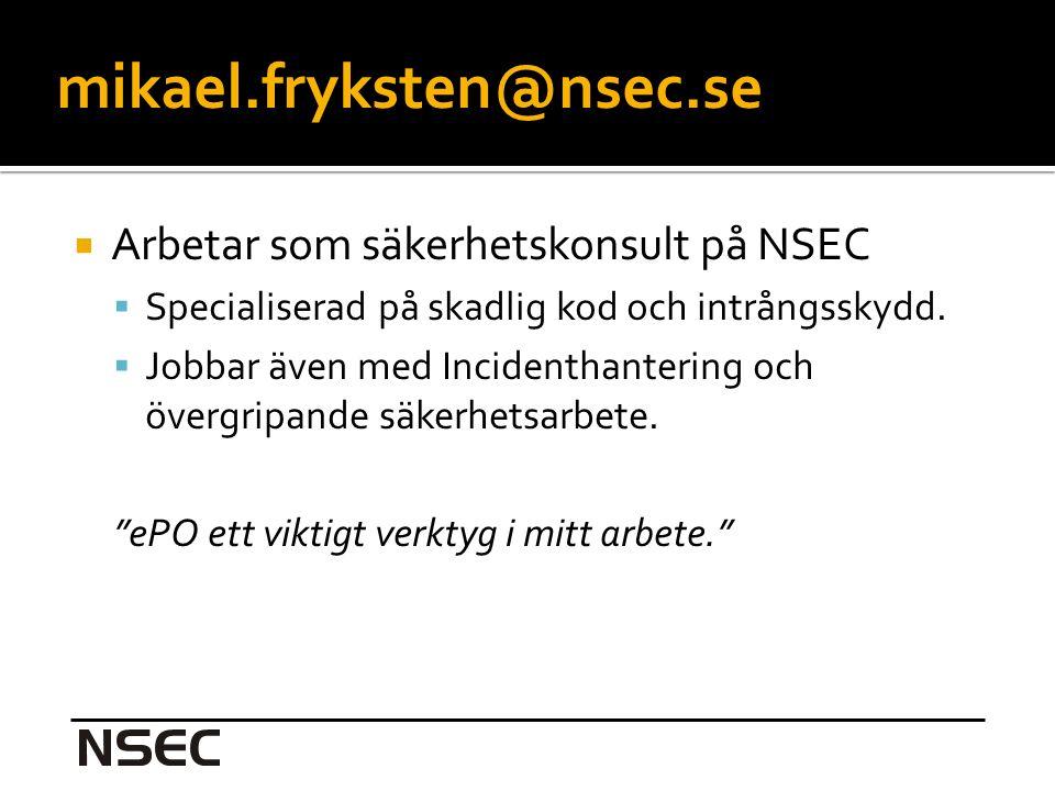  Arbetar som säkerhetskonsult på NSEC  Specialiserad på skadlig kod och intrångsskydd.