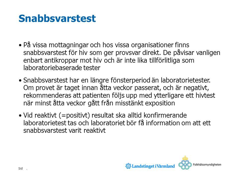 . Sid Hivvården i Sverige Patient med hivinfektion följs på infektionsmottagning för sin hivinfektion Endast den vård som är relaterad till hivinfektionen sker på infektionsmottagning Behandlande läkare på infektionsmottagningen ger individuella förhållningsregler enligt smittskyddslagen och följer upp dessa med patienten Patienten är skyldig att informera om sin hivinfektion i kontakt med hälso- och sjukvård samt tandvård