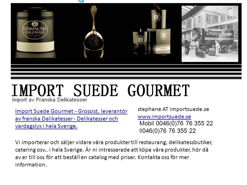 Import Suede Gourmet - Grossist, leverantör av franska Delikatesser - Delikatesser och vardagslyx i hela Sverige.
