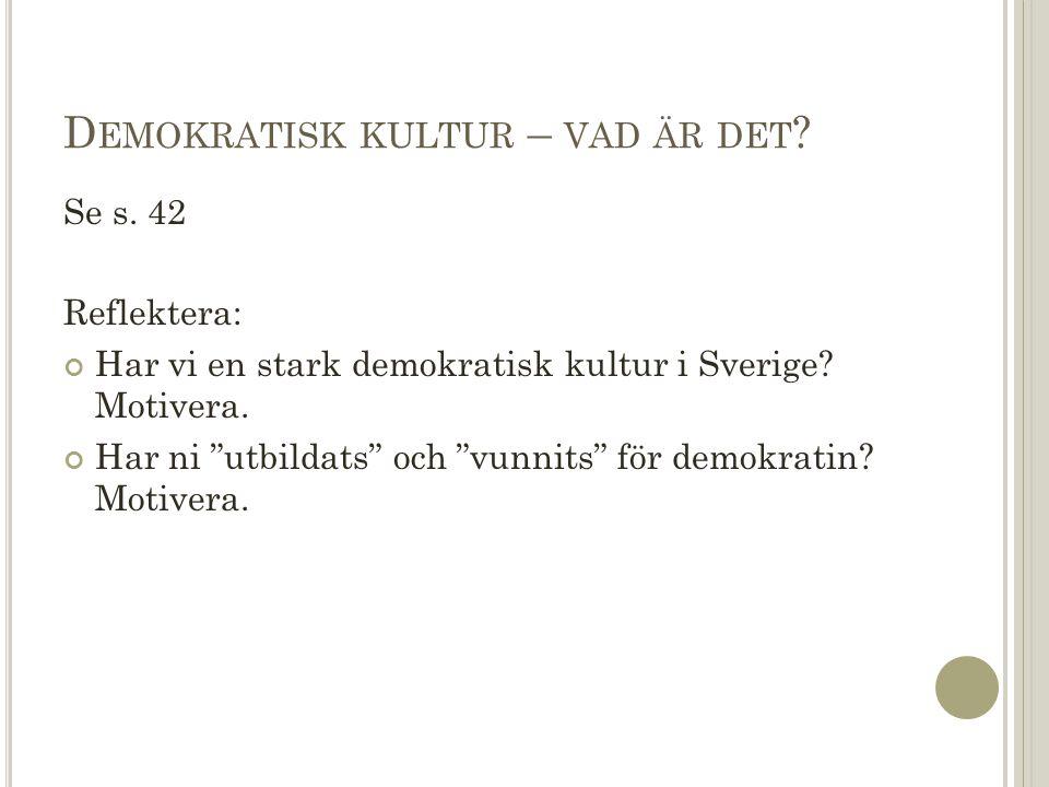 D EMOKRATISK KULTUR – VAD ÄR DET . Se s.
