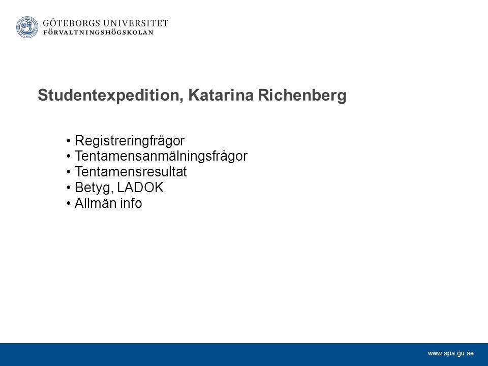 www.spa.gu.se Studentservice Utbildningsansvarig, Malgorzata Erikson Pedagogiskt ledarskap, samordning, bemanning av kurser Antagningsärenden – behörighet Tillgodoräknande Synpunkter på utbildningen Studievägledning, Malgorzata Erikson (tills vidare) Informera om Förvaltningshögskolans utbildningar (externt) Informera om programmet (internt), valmöjligheter och utlandsstudier Stödfunktion, lägga upp studieplaner