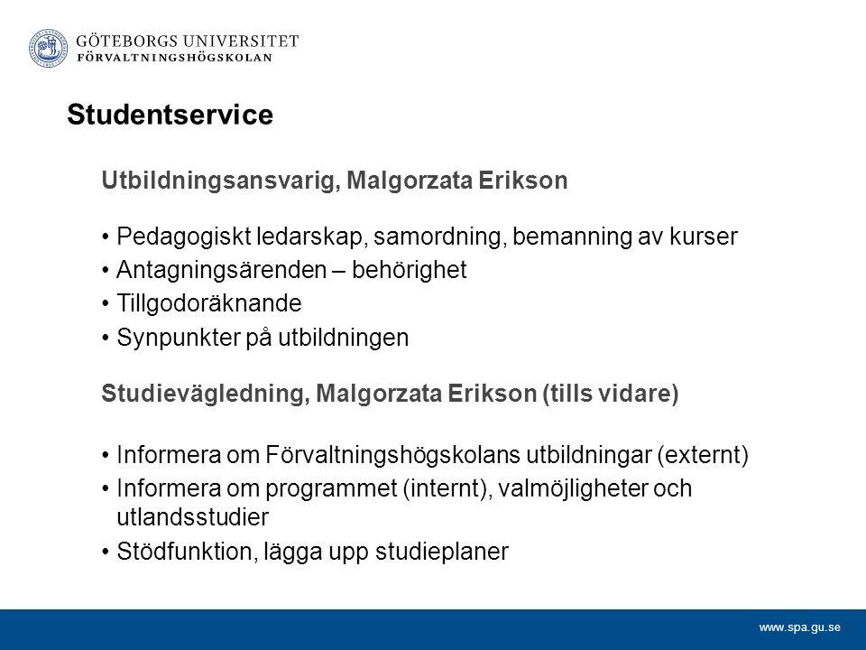 www.spa.gu.se Studentservice Utbildningsansvarig, Malgorzata Erikson Pedagogiskt ledarskap, samordning, bemanning av kurser Antagningsärenden – behöri