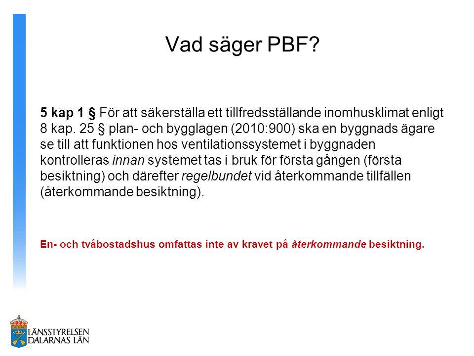 Vad säger PBF.5 kap 1 § För att säkerställa ett tillfredsställande inomhusklimat enligt 8 kap.