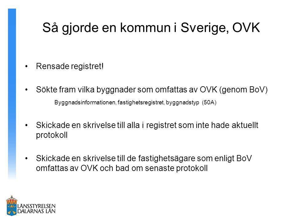 Så gjorde en kommun i Sverige, OVK Rensade registret.