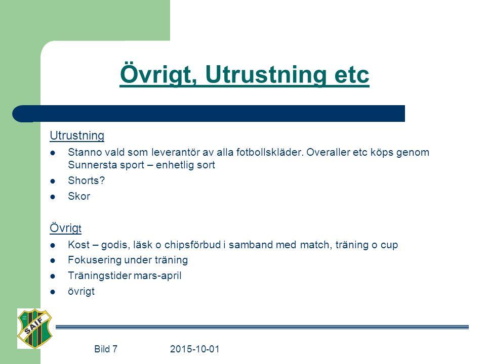 Övrigt, Utrustning etc Utrustning Stanno vald som leverantör av alla fotbollskläder. Overaller etc köps genom Sunnersta sport – enhetlig sort Shorts?