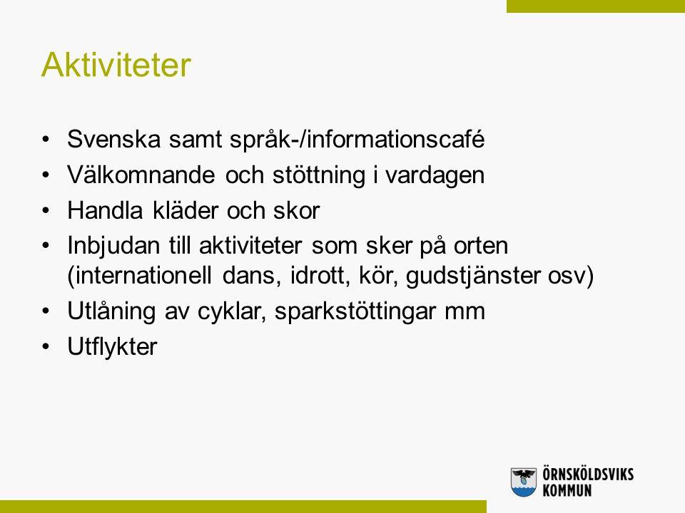 Aktiviteter Svenska samt språk-/informationscafé Välkomnande och stöttning i vardagen Handla kläder och skor Inbjudan till aktiviteter som sker på ort
