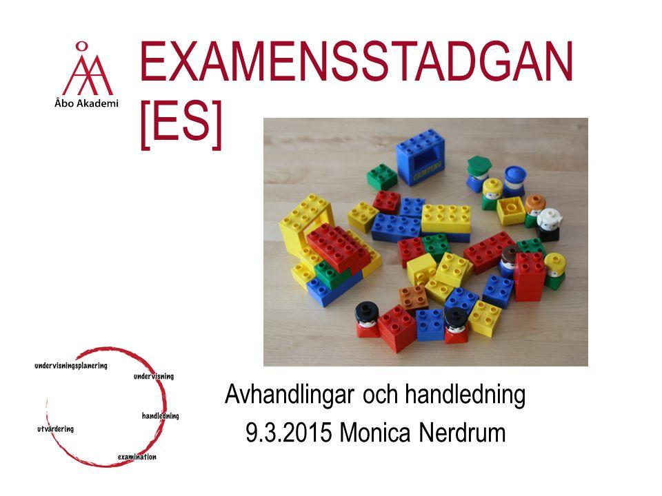 EXAMENSSTADGAN [ES] Avhandlingar och handledning 9.3.2015 Monica Nerdrum
