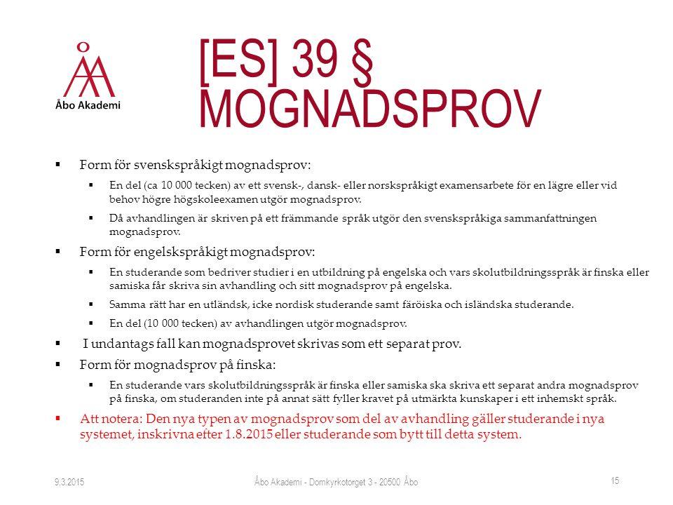  Form för svenskspråkigt mognadsprov:  En del (ca 10 000 tecken) av ett svensk-, dansk- eller norskspråkigt examensarbete för en lägre eller vid behov högre högskoleexamen utgör mognadsprov.