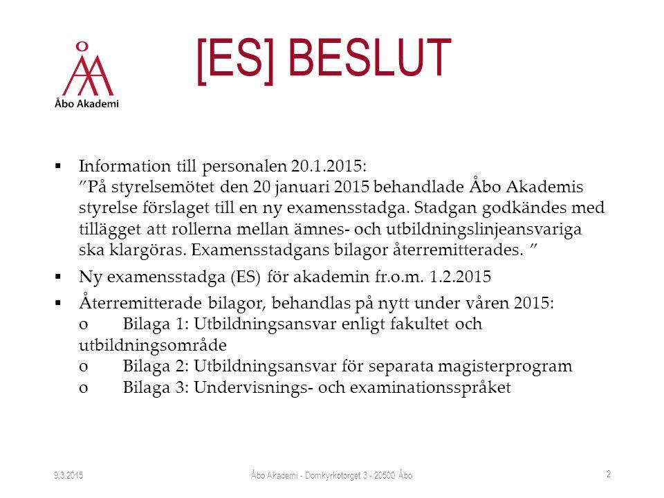  Information till personalen 20.1.2015: På styrelsemötet den 20 januari 2015 behandlade Åbo Akademis styrelse förslaget till en ny examensstadga.
