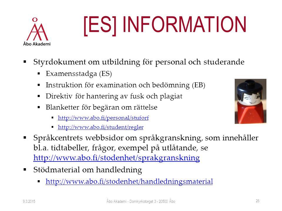  Styrdokument om utbildning för personal och studerande  Examensstadga (ES)  Instruktion för examination och bedömning (EB)  Direktiv för hantering av fusk och plagiat  Blanketter för begäran om rättelse  http://www.abo.fi/personal/stuforf http://www.abo.fi/personal/stuforf  http://www.abo.fi/student/regler http://www.abo.fi/student/regler  Språkcentrets webbsidor om språkgranskning, som innehåller bl.a.