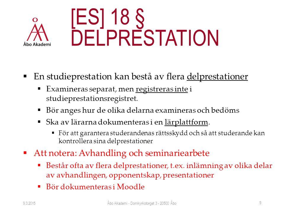  En studieprestation kan bestå av flera delprestationer  Examineras separat, men registreras inte i studieprestationsregistret.