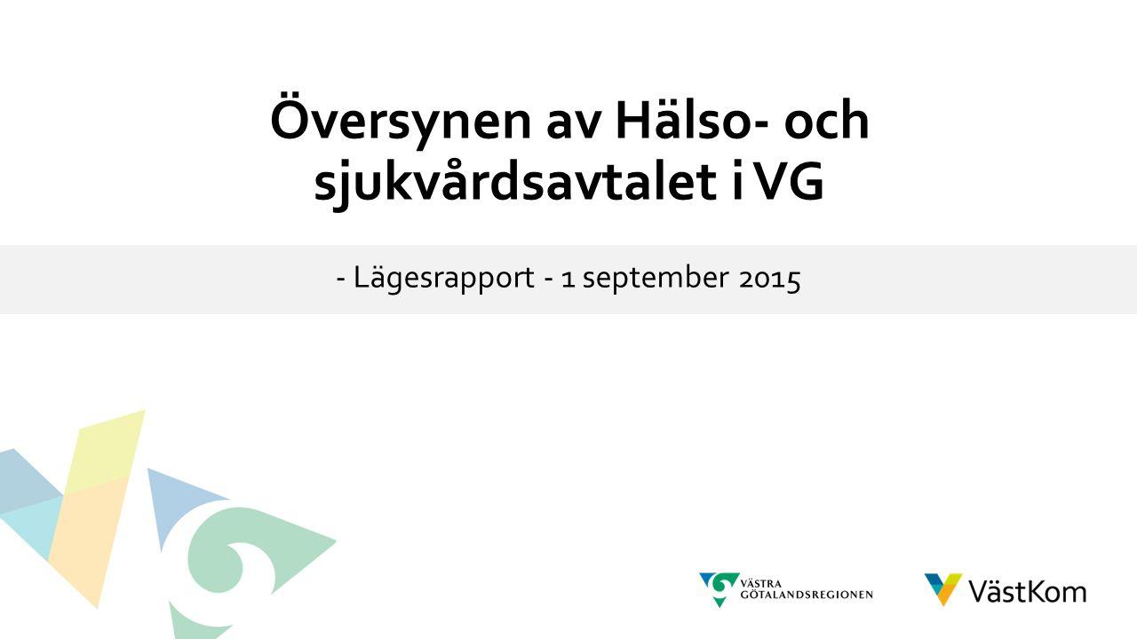 Översynen av Hälso- och sjukvårdsavtalet i VG - Lägesrapport - 1 september 2015