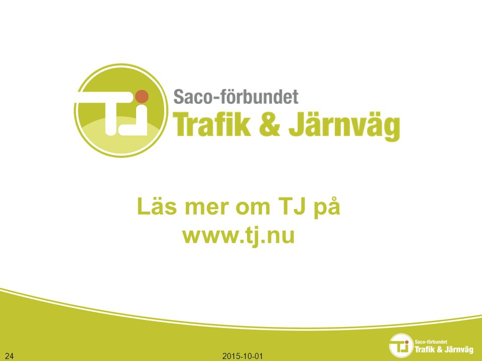 2015-10-0124 Läs mer om TJ på www.tj.nu