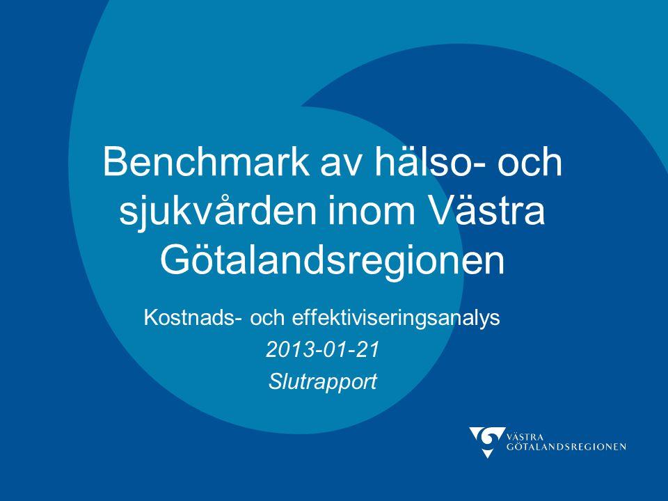 Benchmark av hälso- och sjukvården inom Västra Götalandsregionen Kostnads- och effektiviseringsanalys 2013-01-21 Slutrapport