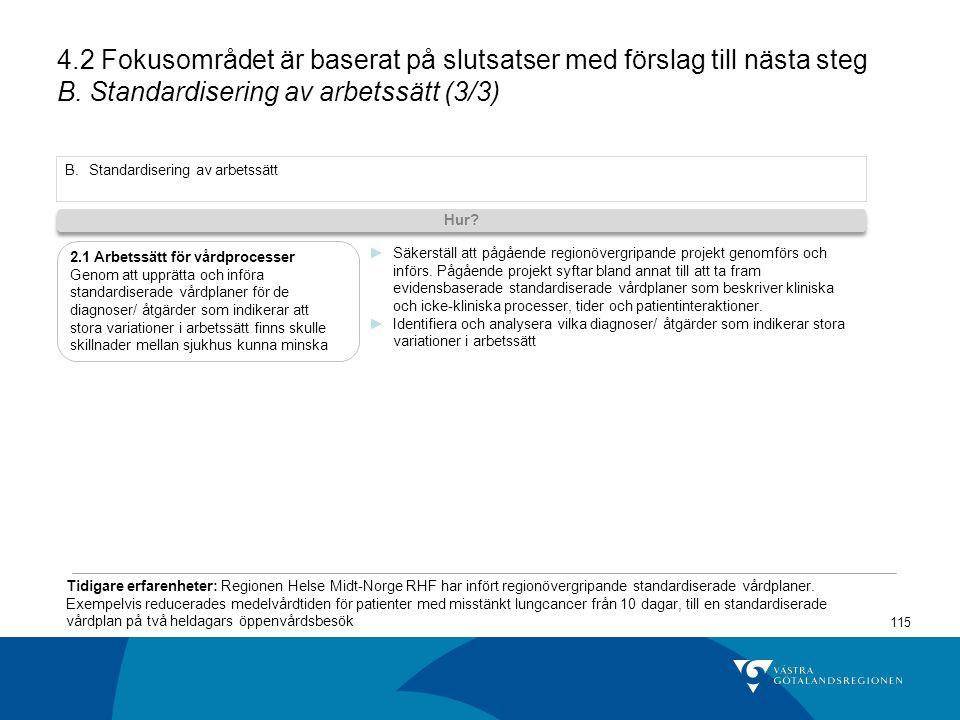 115 4.2 Fokusområdet är baserat på slutsatser med förslag till nästa steg B.
