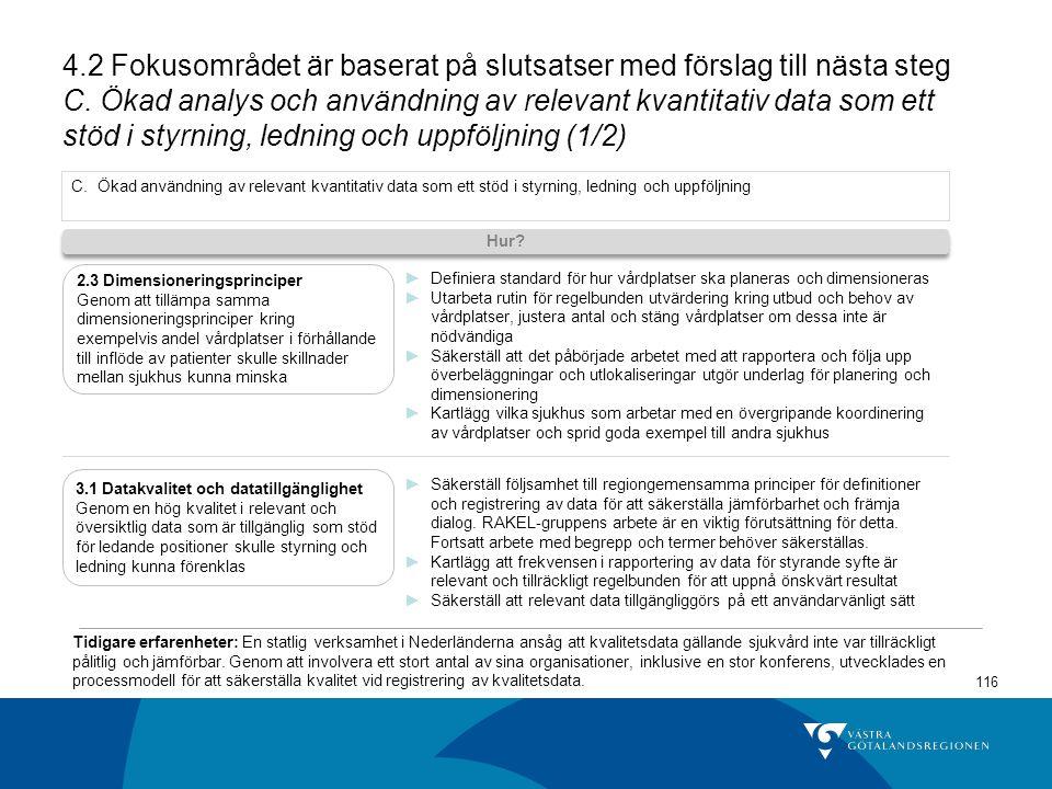116 4.2 Fokusområdet är baserat på slutsatser med förslag till nästa steg C.
