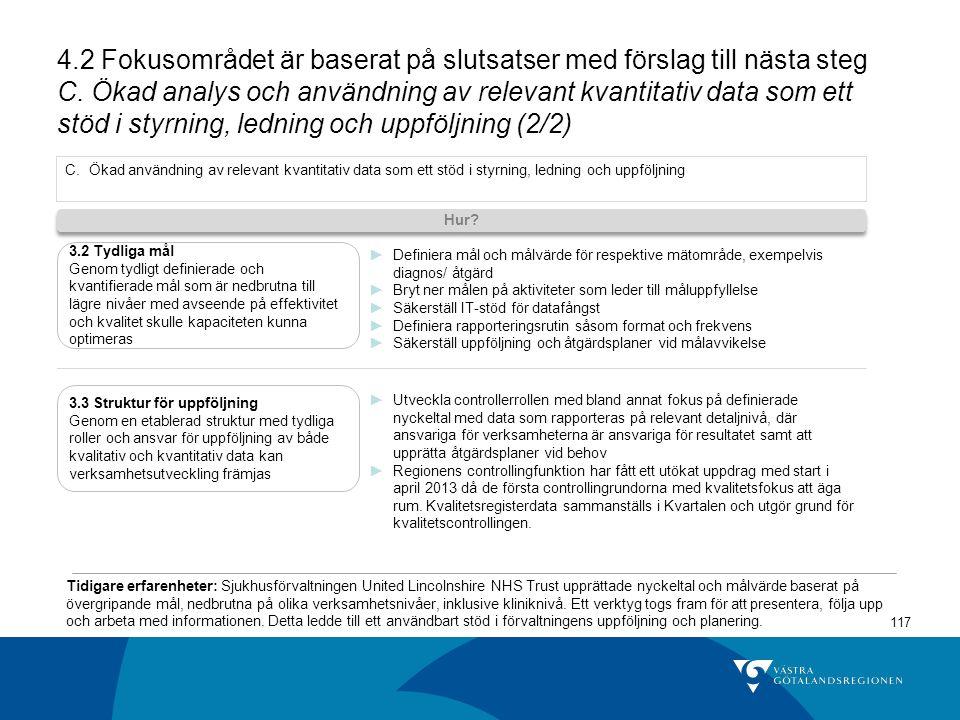 117 4.2 Fokusområdet är baserat på slutsatser med förslag till nästa steg C.
