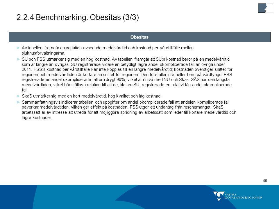 40 2.2.4 Benchmarking: Obesitas (3/3) ►Av tabellen framgår en variation avseende medelvårdtid och kostnad per vårdtillfälle mellan sjukhusförvaltningarna.