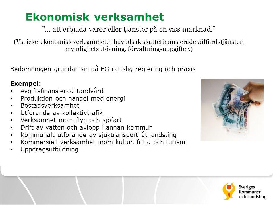 """Ekonomisk verksamhet """"… att erbjuda varor eller tjänster på en viss marknad."""" (Vs. icke-ekonomisk verksamhet: i huvudsak skattefinansierade välfärdstj"""
