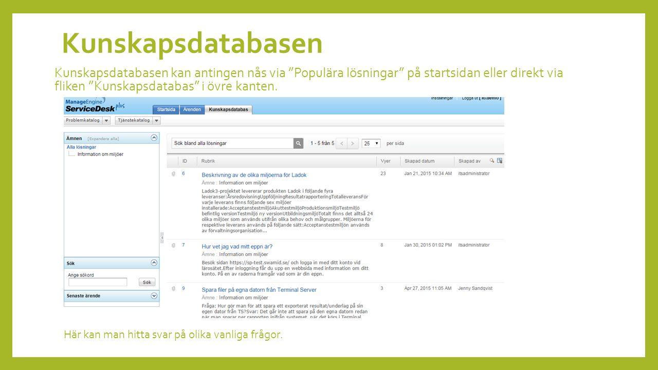 Kunskapsdatabasen kan antingen nås via Populära lösningar på startsidan eller direkt via fliken Kunskapsdatabas i övre kanten.