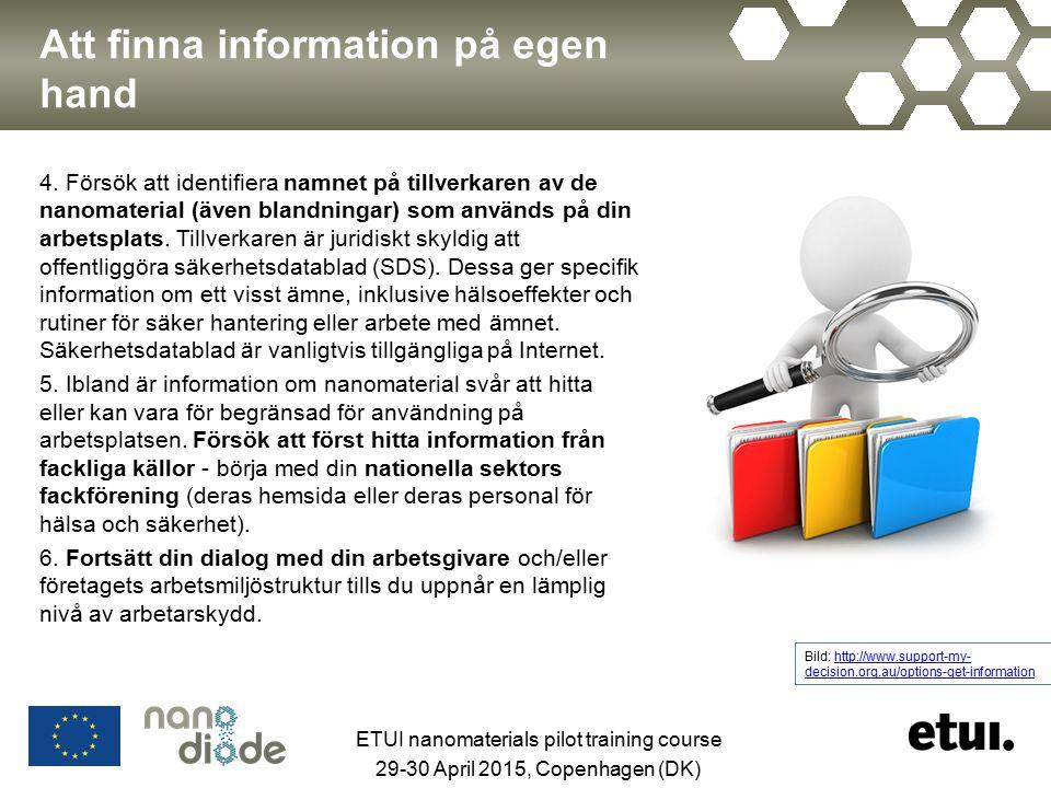 Att finna information på egen hand 4. Försök att identifiera namnet på tillverkaren av de nanomaterial (även blandningar) som används på din arbetspla