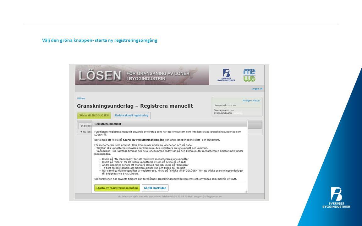 Välj den gröna knappen- starta ny registreringsomgång