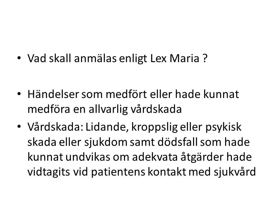 Vad skall anmälas enligt Lex Maria .