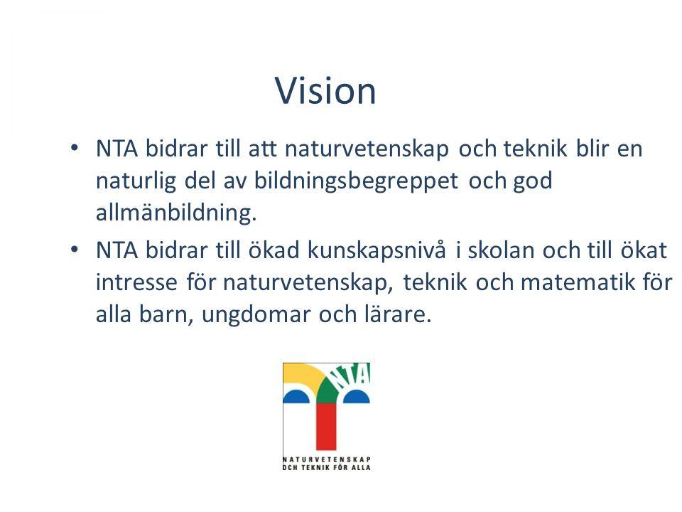 Vision NTA bidrar till att naturvetenskap och teknik blir en naturlig del av bildningsbegreppet och god allmänbildning. NTA bidrar till ökad kunskapsn