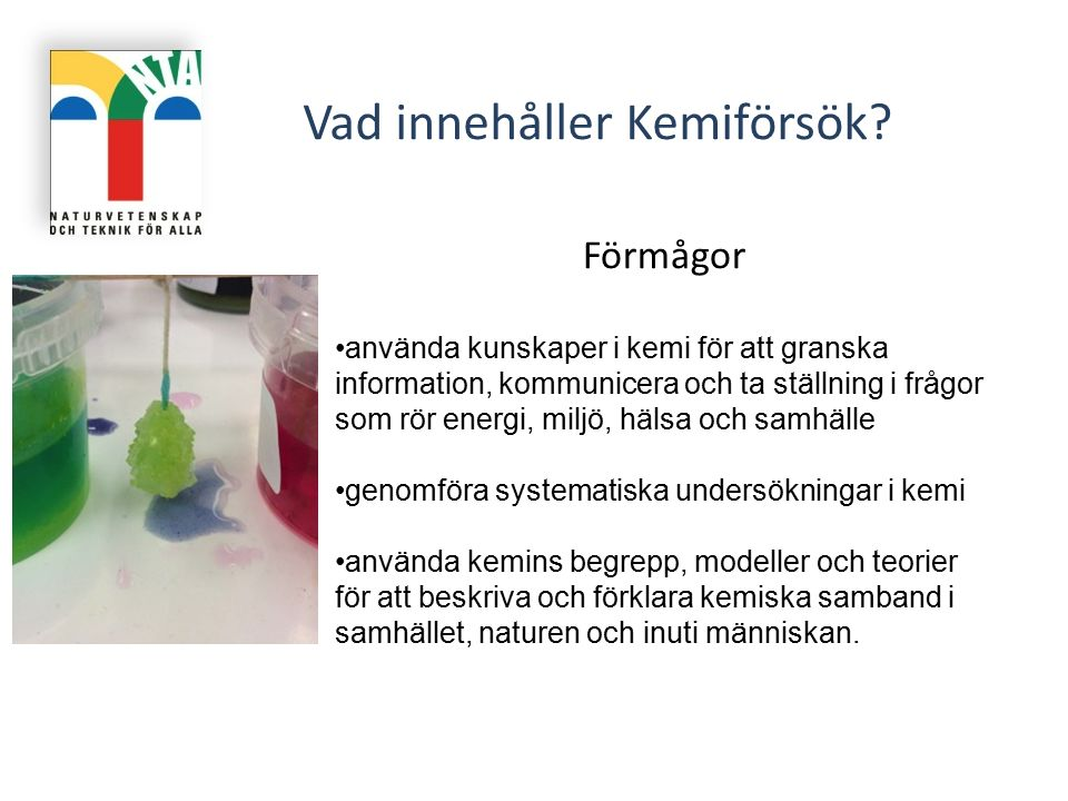 http://www.skolverket.se/skolutveckling/larande/nt/grundskoleut bildning/2.8342/uttrycksformer-for-upptackare-inspiration- 1.234774 Språkutvecklade arbetssätt Några tips på hur du kan arbeta med språket