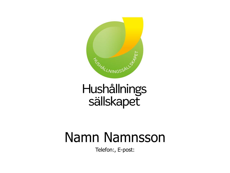 Namn Namnsson Telefon:, E-post: