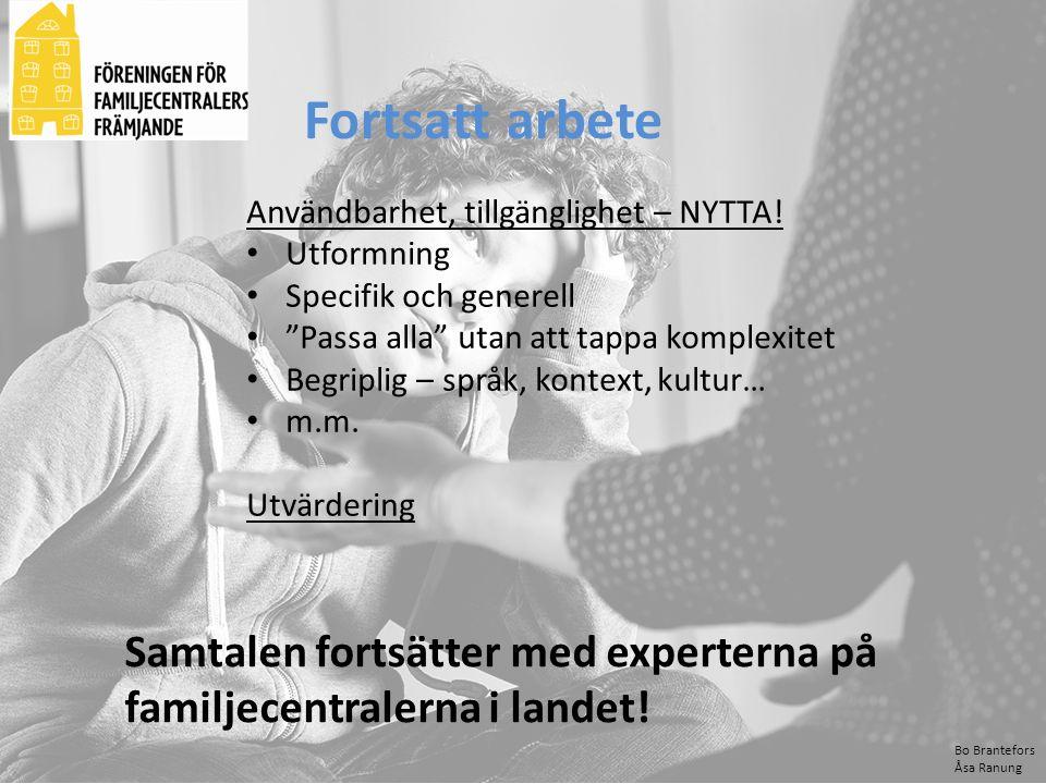 """Bo Brantefors Åsa Ranung Fortsatt arbete Användbarhet, tillgänglighet – NYTTA! Utformning Specifik och generell """"Passa alla"""" utan att tappa komplexite"""