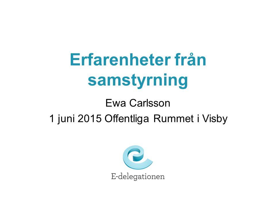 Erfarenheter från samstyrning Ewa Carlsson 1 juni 2015 Offentliga Rummet i Visby