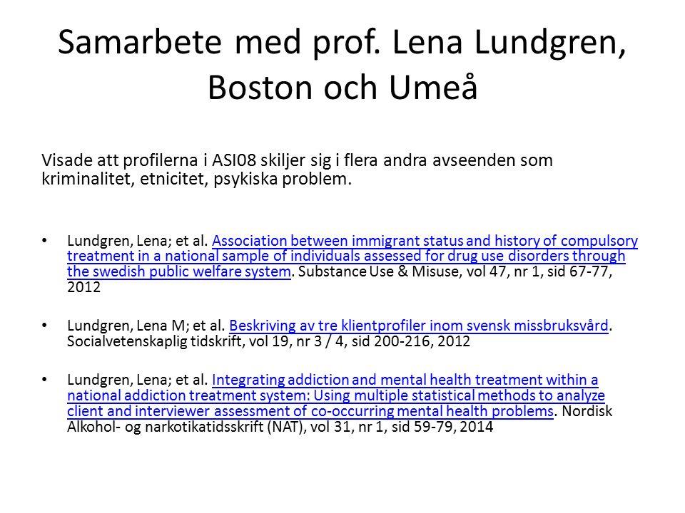 Samarbete med prof. Lena Lundgren, Boston och Umeå Visade att profilerna i ASI08 skiljer sig i flera andra avseenden som kriminalitet, etnicitet, psyk