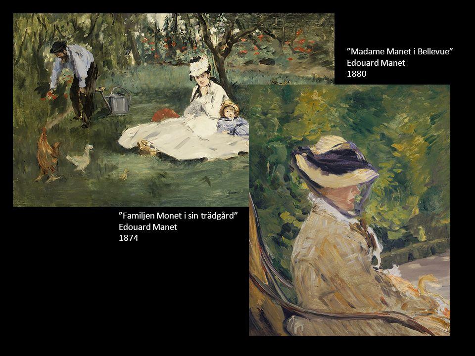 """Familjen Monet i sin trädgård"" Edouard Manet 1874 ""Madame Manet i Bellevue"" Edouard Manet 1880"
