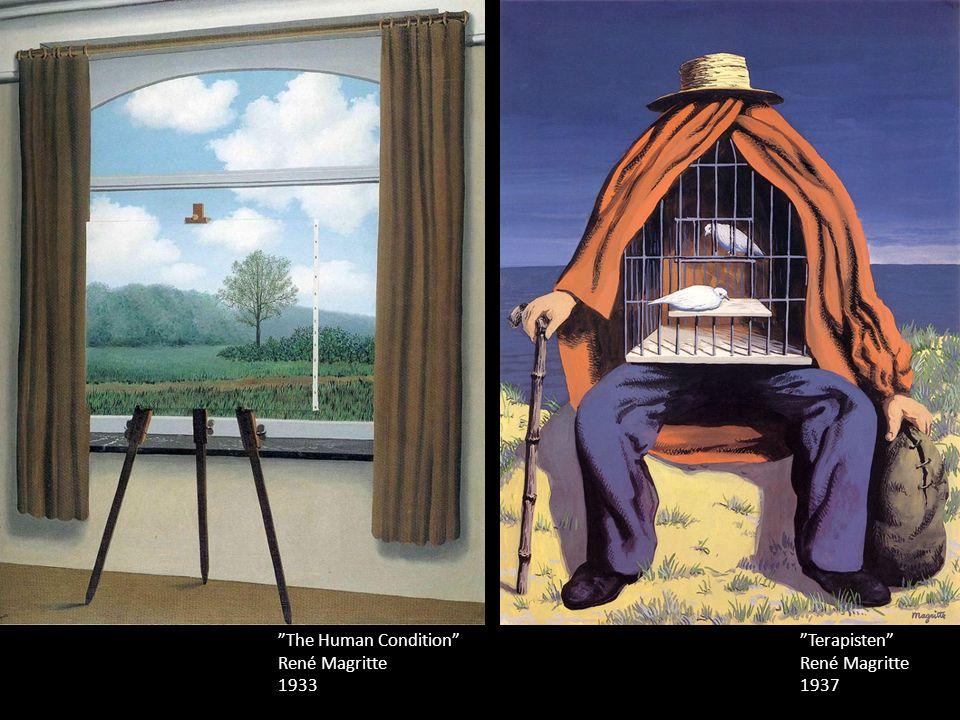 """""""Terapisten"""" René Magritte 1937 """"The Human Condition"""" René Magritte 1933"""