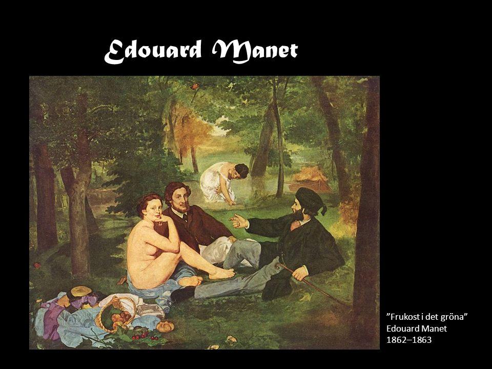 """""""Frukost i det gröna"""" Edouard Manet 1862–1863 Edouard Manet"""