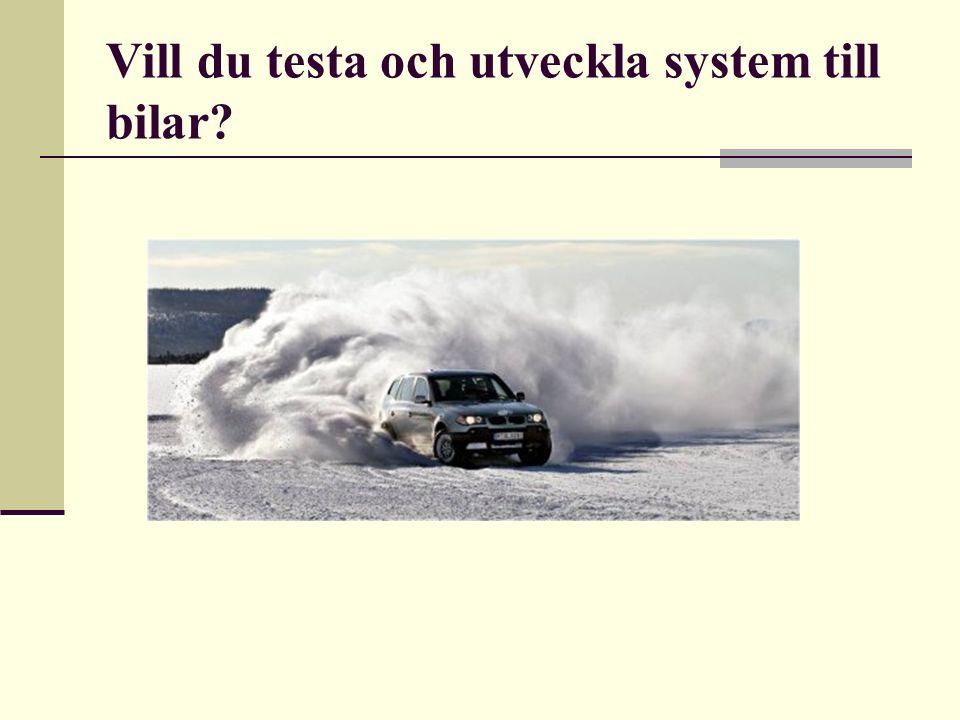 Vill du testa och utveckla system till bilar?