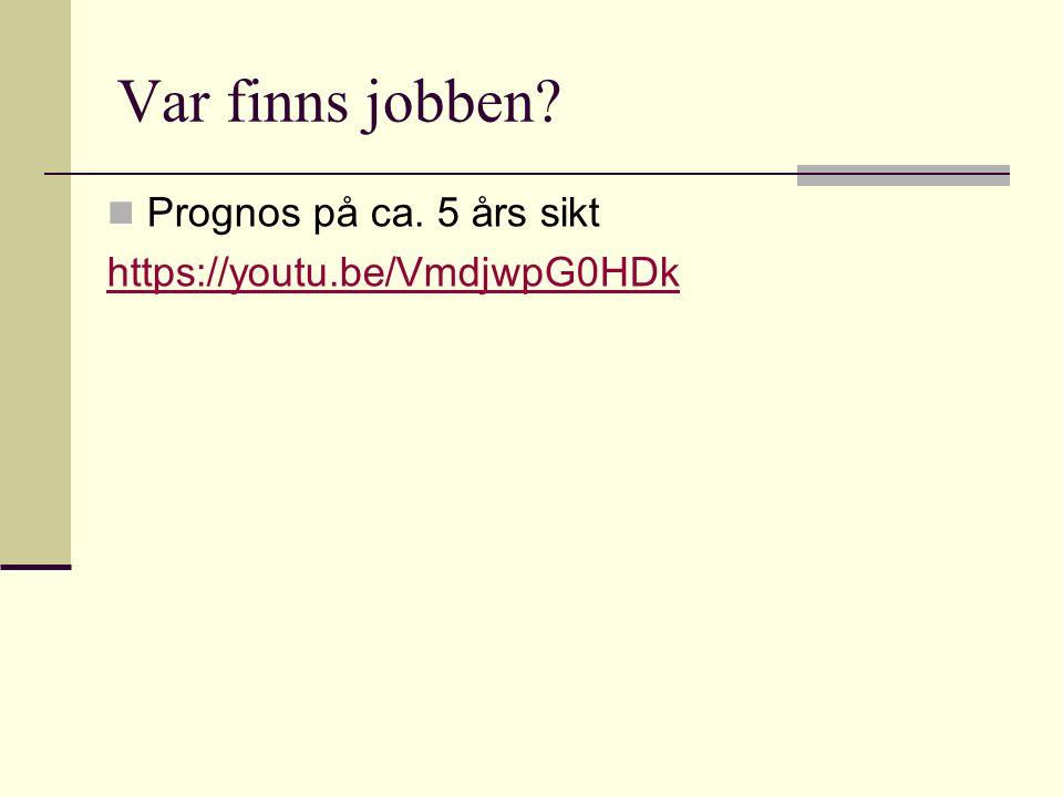 Var finns jobben? Prognos på ca. 5 års sikt https://youtu.be/VmdjwpG0HDk