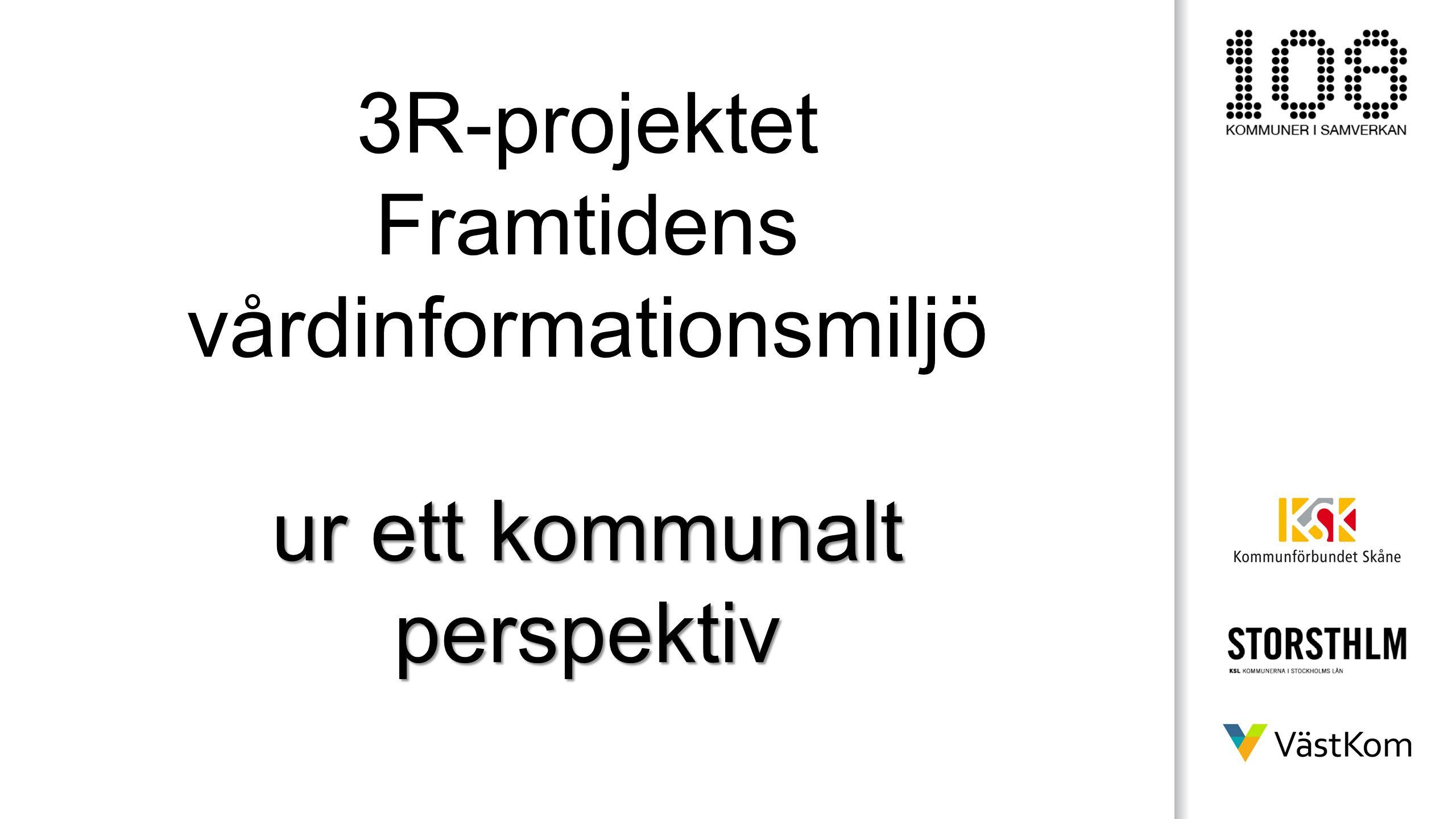 3R-projektet Framtidens vårdinformationsmiljö ur ett kommunalt perspektiv