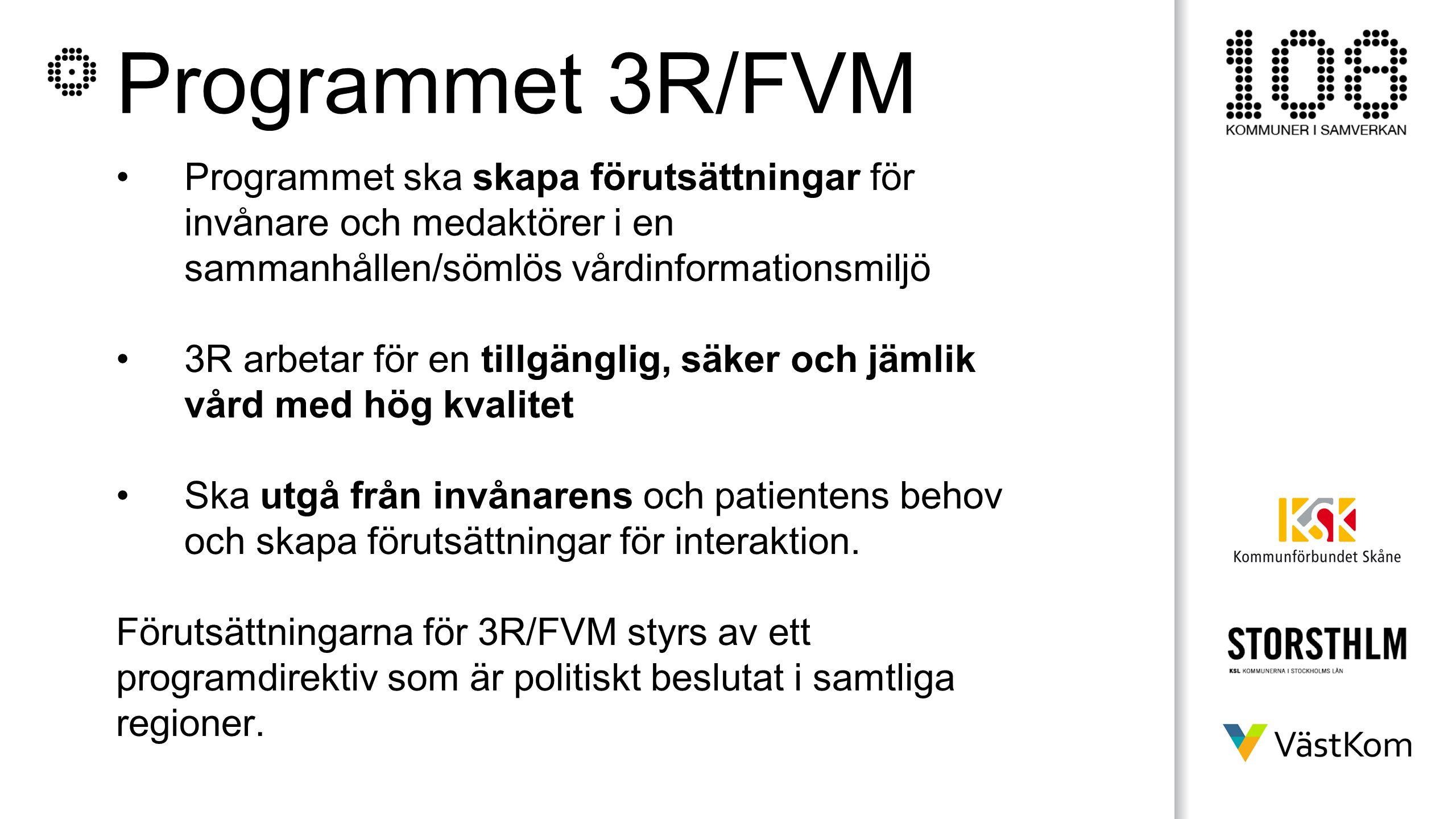 Programmet 3R/FVM Ska leda till: En gemensam förvaltningsorganisation Samverkan mellan IT-utveckling och verksamhetsutveckling Gemensamma termer och begrepp Standardisering av såväl arbetssätt som lösning Stärkande av forskning, utbildning och innovation Aktiviteter som säkrar en digital professionell kompetens