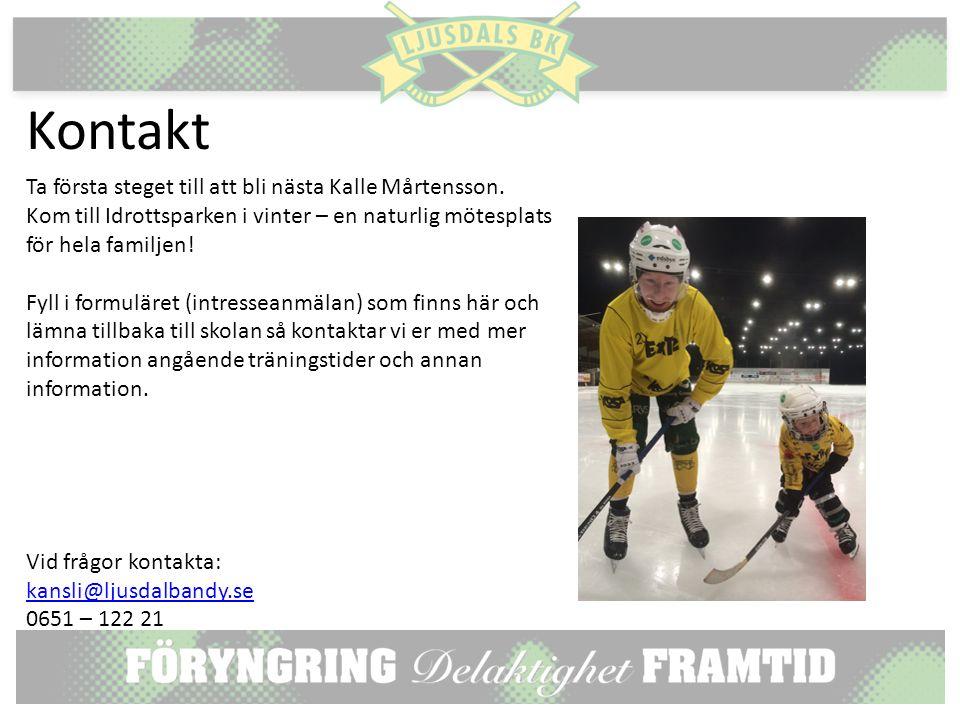 Kontakt Ta första steget till att bli nästa Kalle Mårtensson.