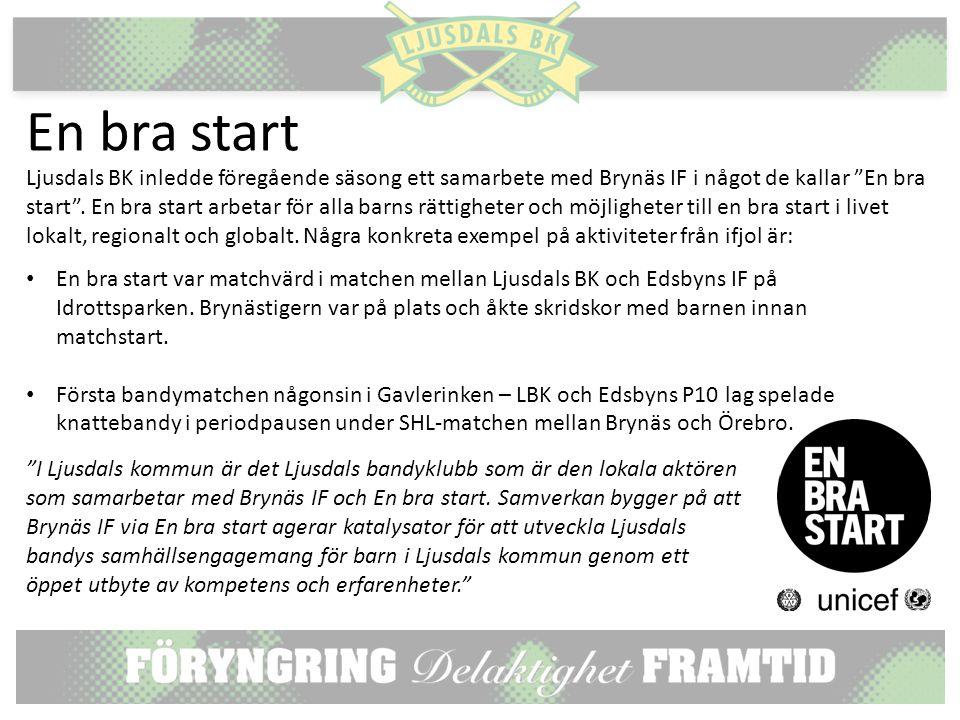 En bra start Ljusdals BK inledde föregående säsong ett samarbete med Brynäs IF i något de kallar En bra start .