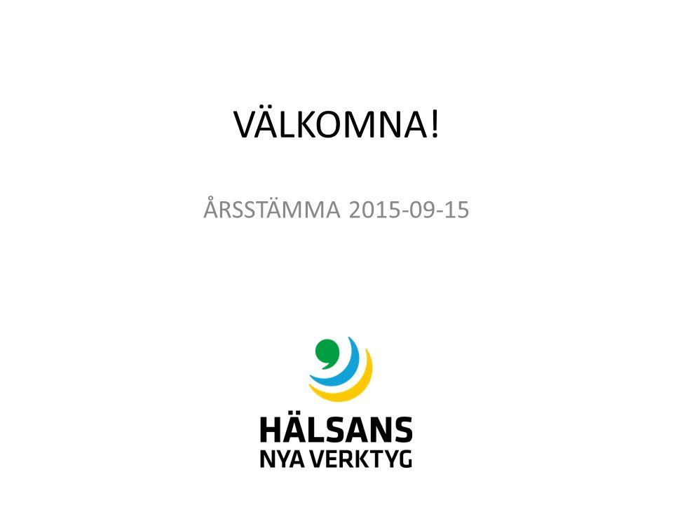 VÄLKOMNA! ÅRSSTÄMMA 2015-09-15
