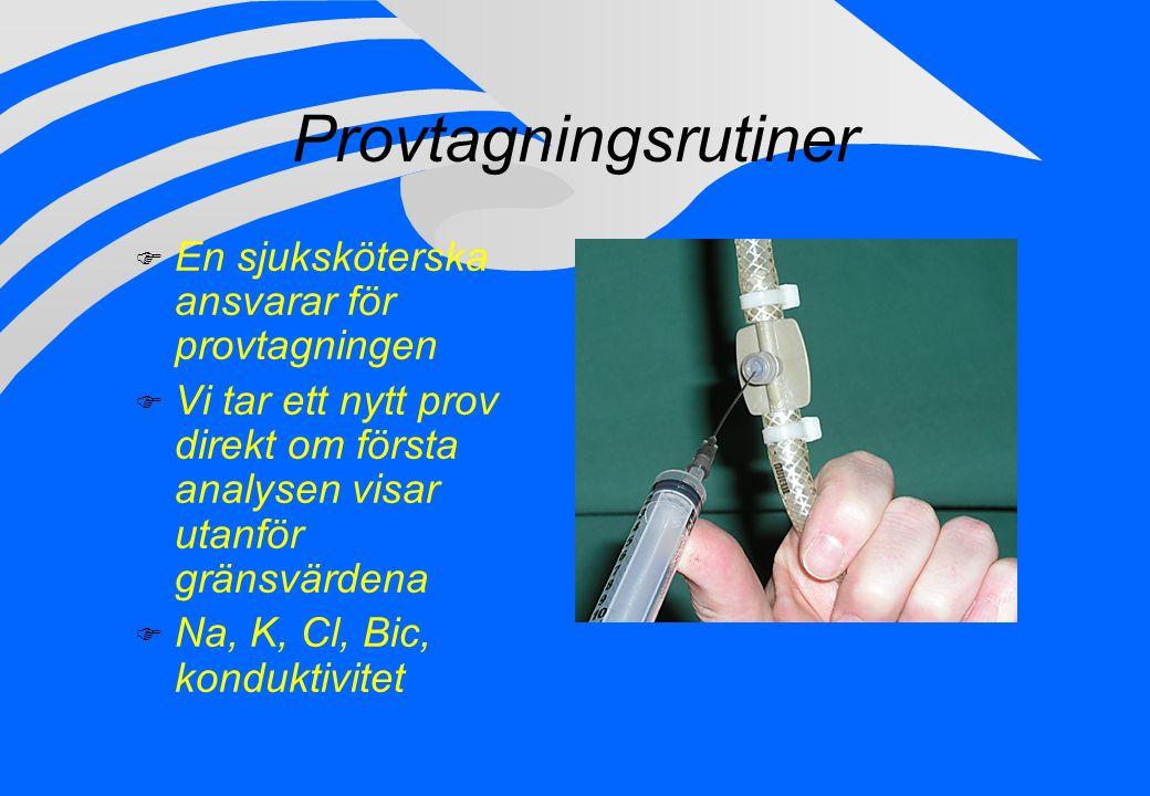 Provtagningsrutiner F En sjuksköterska ansvarar för provtagningen F Vi tar ett nytt prov direkt om första analysen visar utanför gränsvärdena F Na, K,